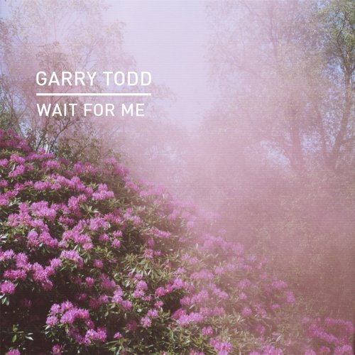 Garry Todd – Wait For Me [KD061]